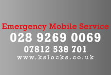 Emergency Mobile Service - 028 9269 0069 - 07812 538 701 - www.kslocks.co.uk